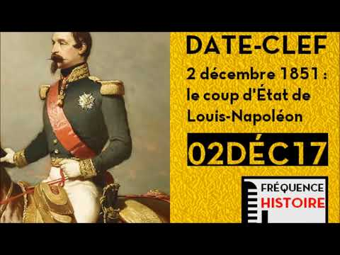 FRÉQUENCE HISTOIRE ► Date-clef : 2 décembre 1851, le coup d'État de Louis-Napoléon Bonaparte