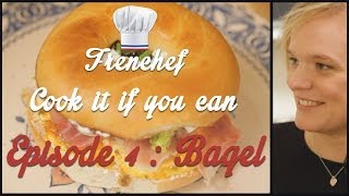 Bagel - Tiffany Top Chef - Cook It If You Can #4