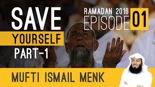 Mufti Menk - Ramadan 2016  - Save Yourself Series - Episode 01