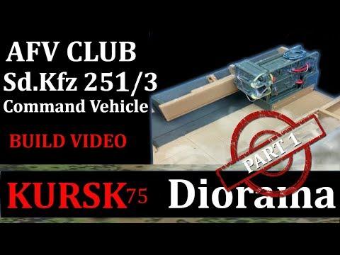 1/35 Kursk Diorama Part 1: AFV Club Sd.Kfz 251/3 Ausf C Build: Kursk 75