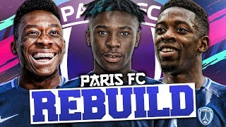 REBUILDING PARIS FC!!! FIFA 19 Career Mode