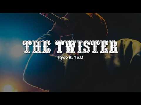 The Twister - Ryco ft. Yo.B
