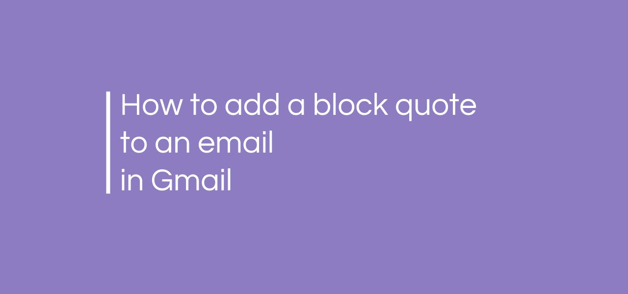 how to add a block quote to an email in gmail youtube