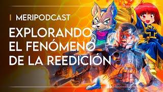MeriPodcast 15x06: Explorando el fenómeno de las reedición