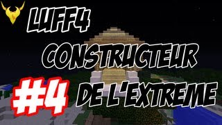Minecraft | Episode 4 - Constructeur de l'extrême !