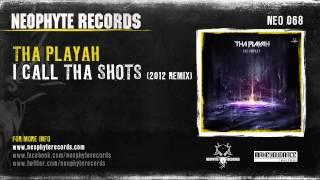 Tha Playah - I Call Tha Shots (2012 Remix) (NEO068)