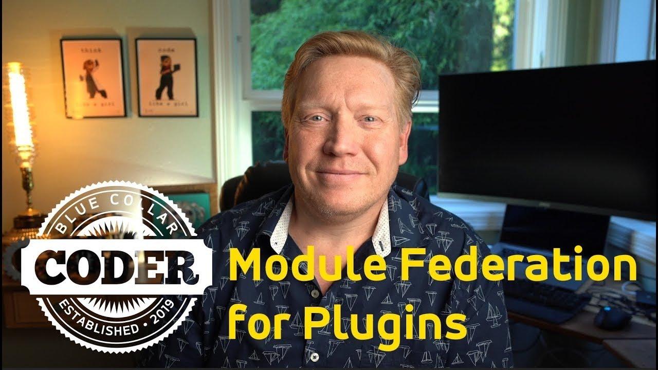 Module Federation for Plugins    Module Federation Tutorial: Live