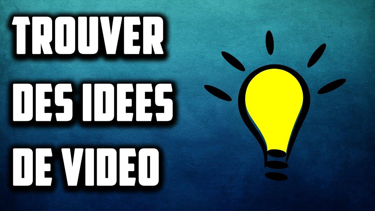 COMMENT TROUVER DES IDÉES DE VIDÉO ? TUTO YOUTUBE - YouTube