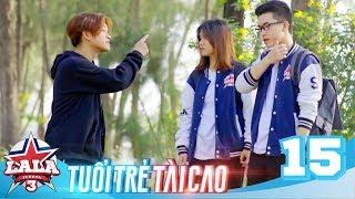 LA LA SCHOOL | TẬP 15 | Season 3 : TUỔI TRẺ TÀI CAO | Phim Học Đường Âm Nhạc 2019