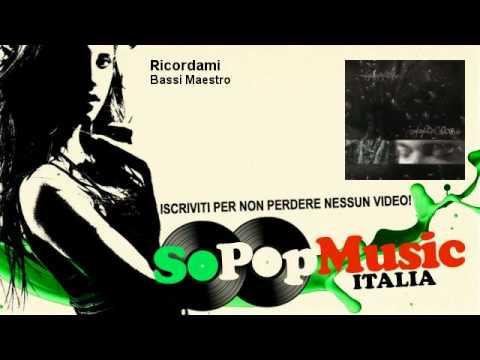 Bassi Maestro – Ricordami – SoPopMusicIT