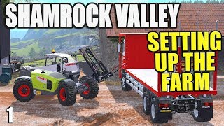 SETTING UP THE FARM | Shamrock Valley | Farming Simulator 17 - #1