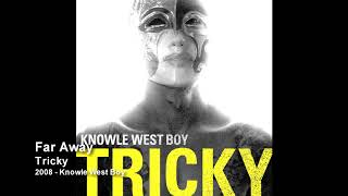 Tricky - Far Away [2008 - Knowle West Boy]