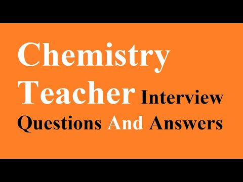 Chemistry Teacher Interview Questions And Answers