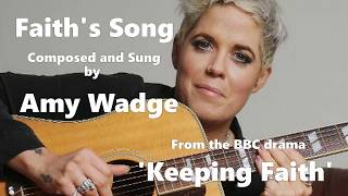 AMY WADGE - FAITH'S SONG from the BBC drama KEEPING FAITH with lyrics. HQ