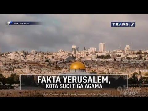 FAKTA YERUSALEM, KOTA SUCI TIGA AGAMA    On The Spot Trans 7 Terbaru 12 Desember 2017