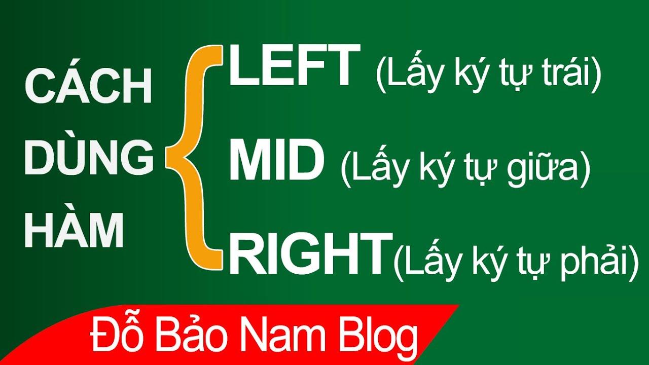 Cách sử dụng hàm LEFT, RIGHT, MID để lấy ký tự trong Excel