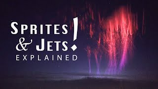 Red Sprites and Blue Jets Explained - New Discovery!