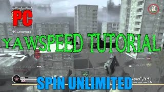 Spin Unlimited on cod4 aka Yawspeed (Tutorial) [PC]