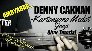 (Gitar Tutorial) DENNY CAKNAN - Kartonyono Medot Janji  Mudah & Cepat dimengerti untuk pemula