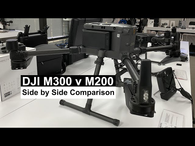 Comparing the Matrice 200 Series and the Matrice 300 RTK