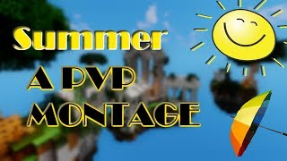 Summer - A PvP Montage