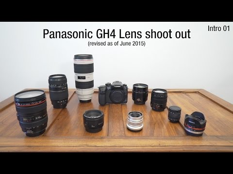 Panasonic GH4 Lens shoot out (REVISED June 2015)