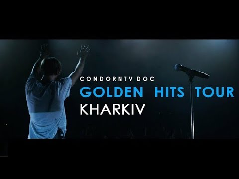 CondornTV DOC | Kharkiv | Golden Hits Tour