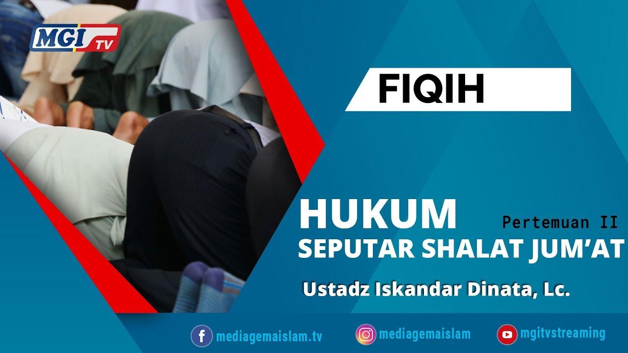 Hukum Seputar Shalat Jum'at pertemuan 2 - Ustadz Iskandar Dinata, Lc.