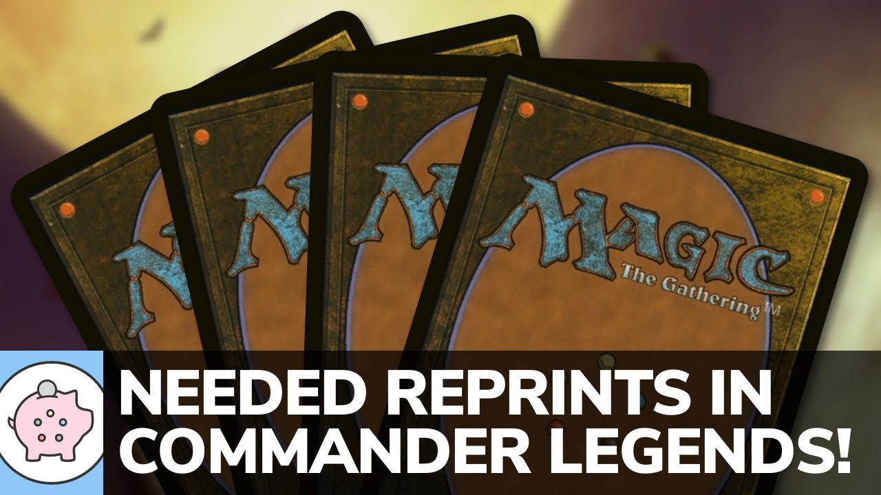 Cards that Wizards Needs to Reprint in Commander Legends! | EDH | Magic the Gathering | Commander