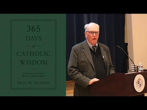 """365 Days of Catholic Wisdom"" with Deal Hudson"