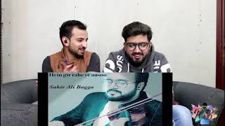 Hein Gir Rahey Ye Aanso | Sahir Ali Bagga Reaction!