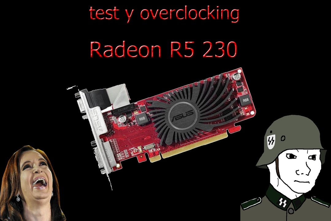 Unboxing y Test de Asus Radeon R5 230