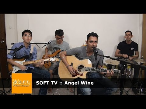 SOFT TV :: Angel Wine  [Singapore Music]