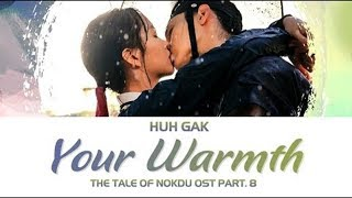「Vietsub + CC Engsub」Your Warmth (너의 온기) - HUH GAK (허각) [The Tale Of Nokdu OST Part.8]
