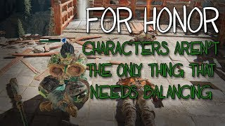 [For Honor] Characters Aren't The Only Thing That Need Balancing.