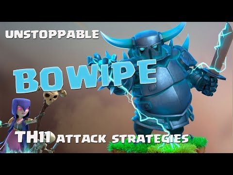 Unstoppable BoWiPe TH11 Attack Strategies   Clash of Clans 2018