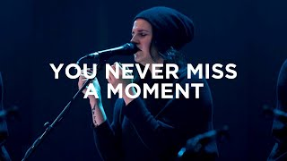 You Never Miss a Moment (spontaneous) - Amanda Lindsey Cook