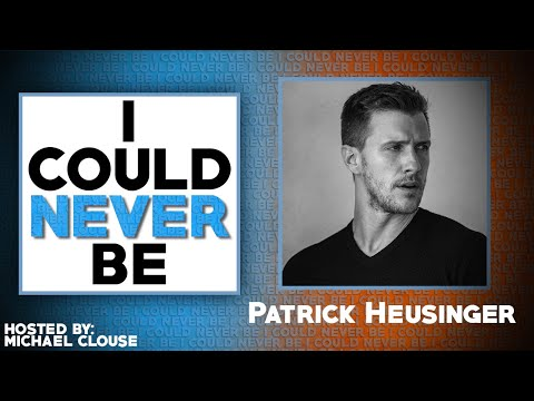 I Could Never Be Patrick Heusinger - with Michael Clouse