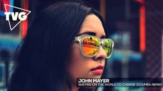 John Mayer - Waiting On The World To Change (Doumëa x Mat Hood Remix)