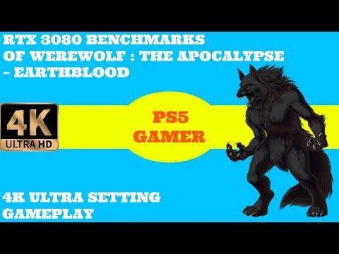 Werewolf: The Apocalypse – Earthblood  - 4K Benchmarks RTX 3080 | Ryzen 7 5800X OC |