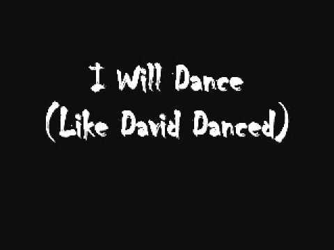 I Will Dance (Like David Danced)