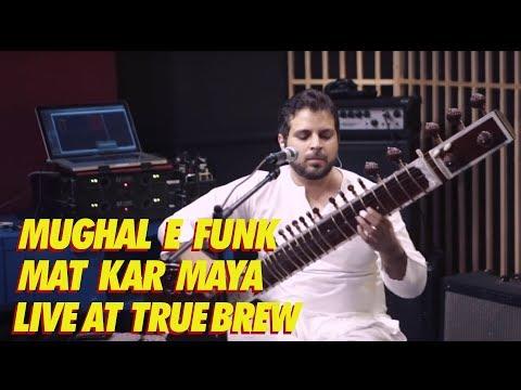 Live at True Brew // 10 // Mughal E Funk - Mat Kar Maaya