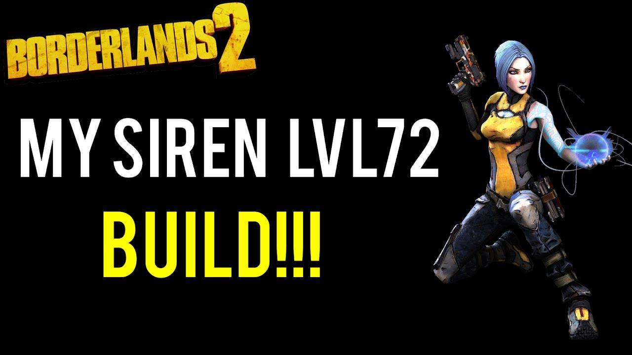 Borderlands 2   My Siren lvl 72 Sandhawk Cataclysm Build!!!