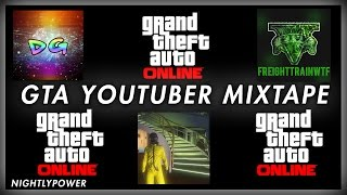 GTA Money Glitch Youtubers Mixtape ft. FreightTrain What Tha Fuudge!, DEAD GAMING_LIVE, Broontango
