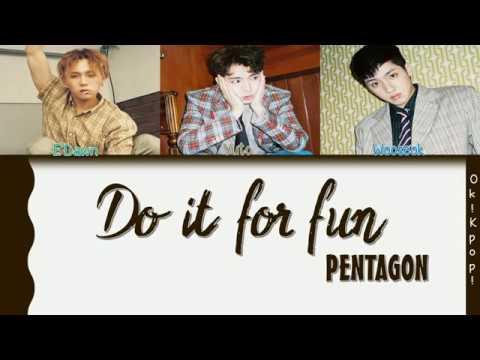 PENTAGON (펜타곤) – Do It For Fun (재밌겠다) (RAP UNIT) Color Coded Lyrics (HAN/ROM/ENG) by Ok!Kpop!