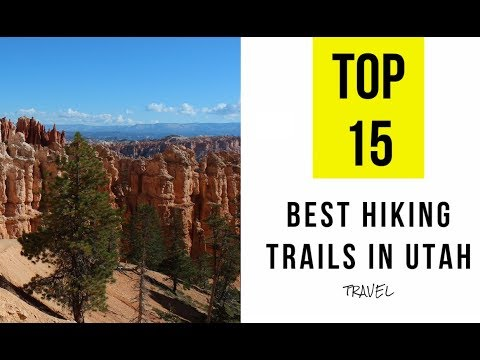 TOP 15. Best Hiking Trails In Utah