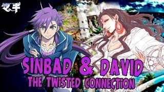 Sinbad & David's Relationship Explained: Breakers of Destiny! - Magi Video Essay