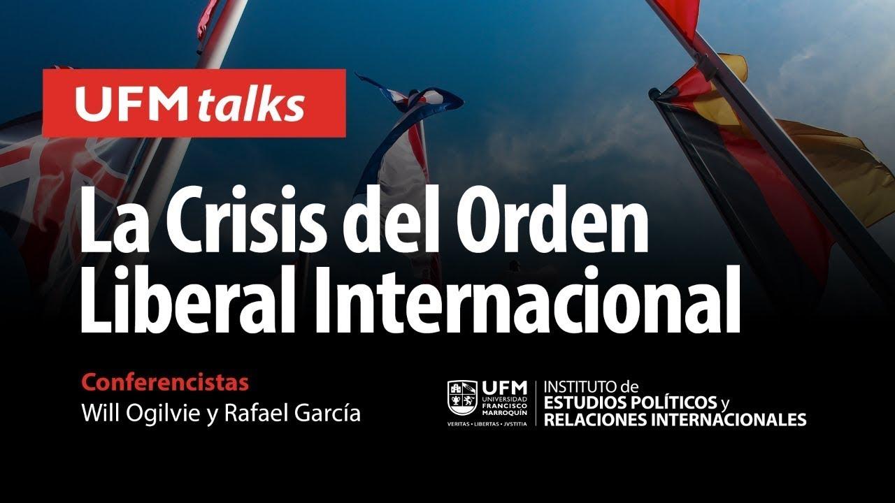 La Crisis del Orden Liberal Internacional