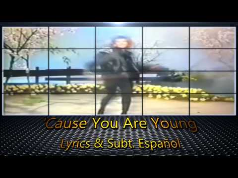 C.C. Catch - 'Cause You Are Young (V. 2)  Lyrics & Subt. Español