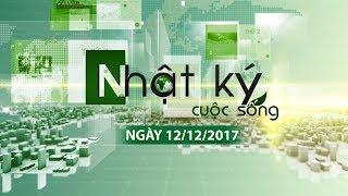 VTC14 | Bản tin Nhật ký cuộc sống ngày 12/12/2017
